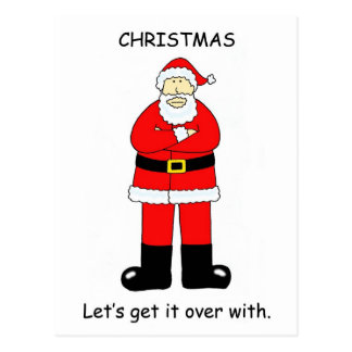 Let's get Christmas over with. Postcard