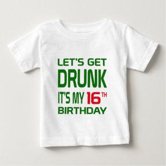 Let's Get Drunk It's my 16th Birthday Tshirts