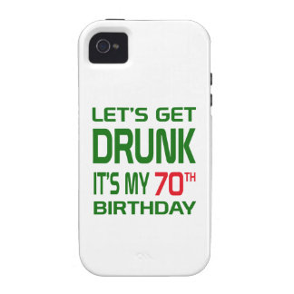 Let's Get Drunk It's my 70th Birthday iPhone 4/4S Covers