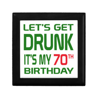 Let's Get Drunk It's my 70th Birthday Small Square Gift Box