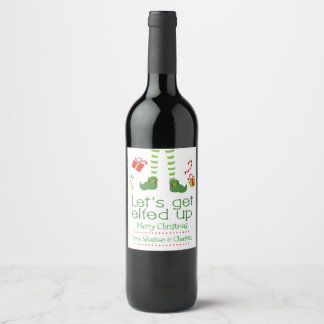 Lets Get Elfed Up Christmas Personalized Wine Label