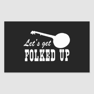 Let's Get Folked Up Rectangular Sticker