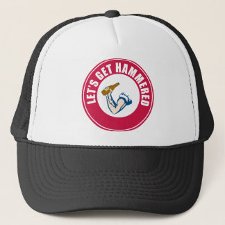 Let's Get Hammered Trucker Hat