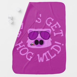 Let's Get Hog Wild Baby Blanket