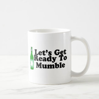 Lets Get Ready To Mumble Coffee Mug