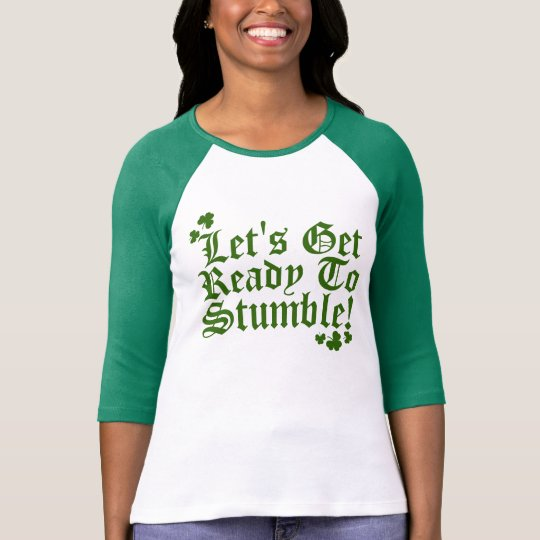 Lets Get Ready To Stumble T-Shirt