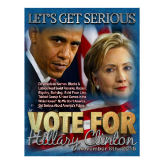 """Let's Get Serious"" & Vote for Hillary Poster"