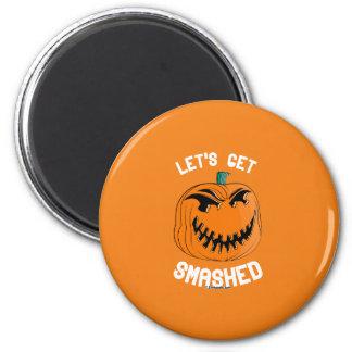 Let's get smashed 6 cm round magnet