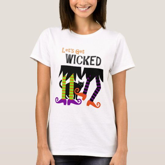 Lets Get Wicked Funny Witches Legs Halloween Theme T-Shirt