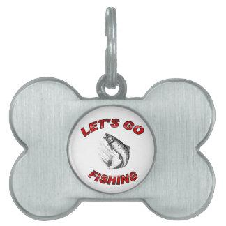 Lets go fishing Pet Tag