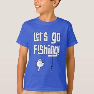 Lets Go Fishing! T-Shirt