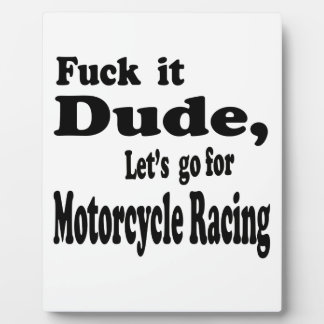 Let's go for Motorcycle Racing. Photo Plaque