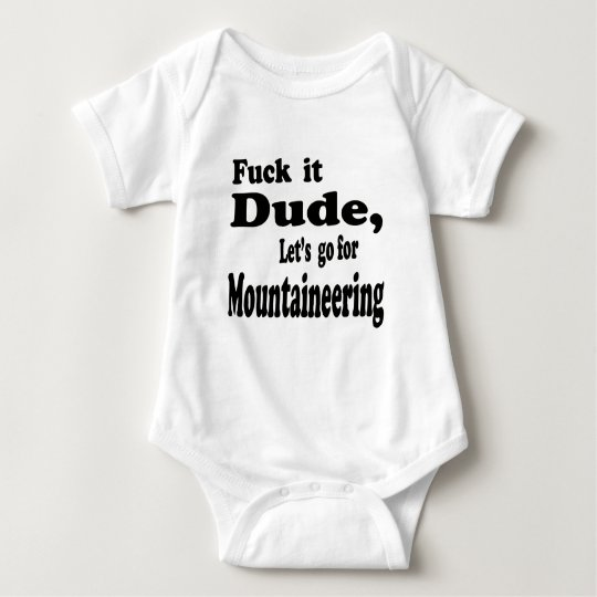 Let's go for Mountaineering. Baby Bodysuit