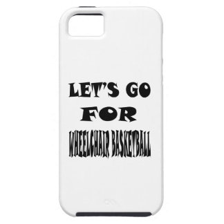 Let's Go For WHEELCHAIR BASKETBALL. iPhone 5 Cases