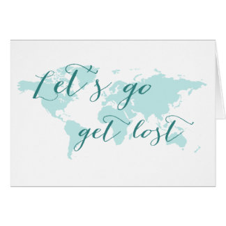 Let's go get lost teal world map card