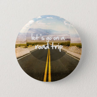 Let's go on a road trip 6 cm round badge