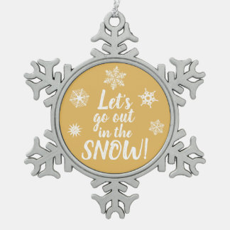 Let's go out in the SNOW! Gold Snowflake Ornament