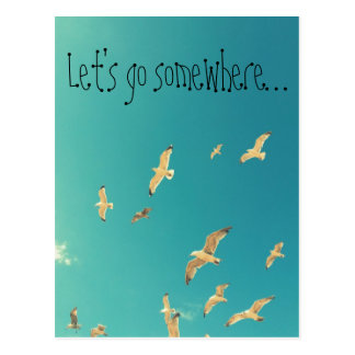 Let's go somewhere, inspirational postcard