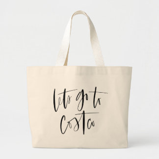 Let's Go To Costco Jumbo Tote Bag