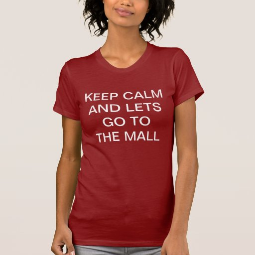 Lets go to the mall tshirt