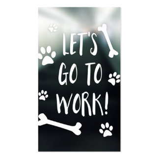 let's go to work dog pack of standard business cards