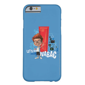 Let's Go Wabac Barely There iPhone 6 Case