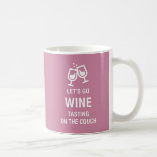 LET'S GO WINE TASTING ON THE COUCH COFFEE MUG