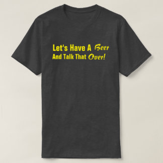 Let's Have A Beer - Yellow T-shirt