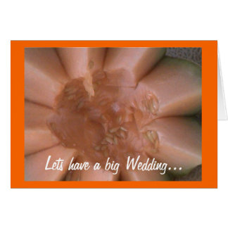 Lets have a big Wedding... Greeting Card