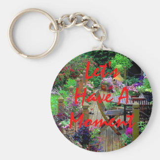 Let's Have A Moment Keychain