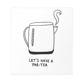 Let's Have a Par-Tea Notepads