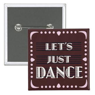 Let's Just Dance 15 Cm Square Badge