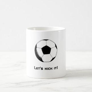 Let's kick it! coffee mug