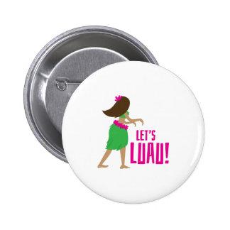Lets Luau Pinback Button