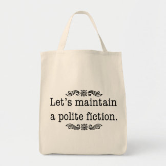 Let's Maintain a Polite Fiction Grocery Tote Bag