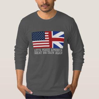 Let's Make America Great Britain Again T-Shirt