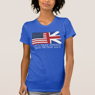 Let's Make America Great Britain Again -Women's T-Shirt