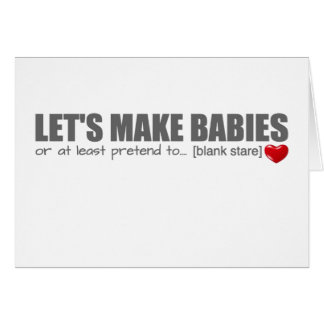 Let's Make Babies Valentine's Day Card