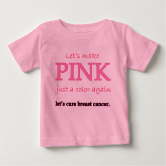 Lets Make Pink Just a Color Again Tshirts
