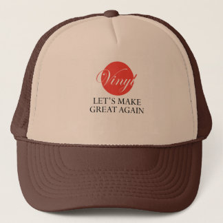 Let's Make Vinyl Great Again T-shirt Trucker Hat