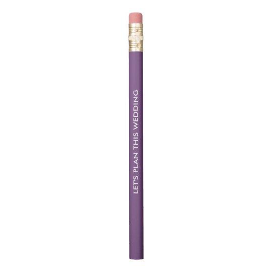 Let's Plan This Wedding Pencil