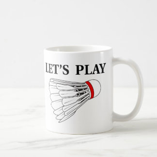 Let's Play Badminton Coffee Mug