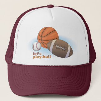 Let's play ball: baseball, basketball & football trucker hat