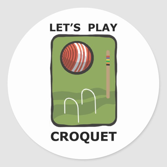 Let's Play Croquet Classic Round Sticker