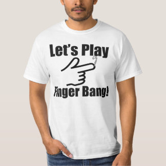 Let's Play Finger Bang! T-Shirt