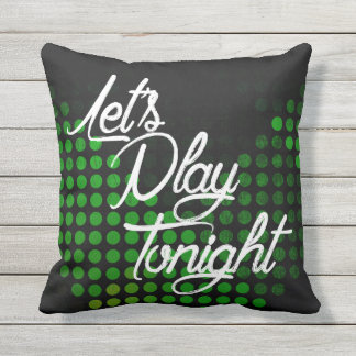 Let's Play Tonight Outdoor Cushion