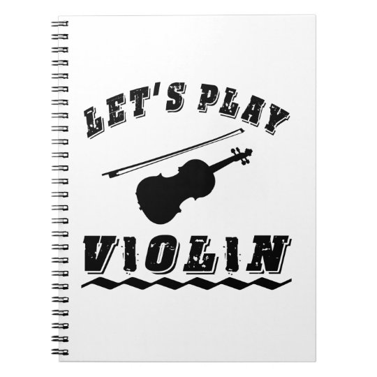 Let's Play Violin Notebook
