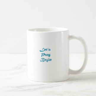 Lets Pray Begin is the best design for everyone Basic White Mug