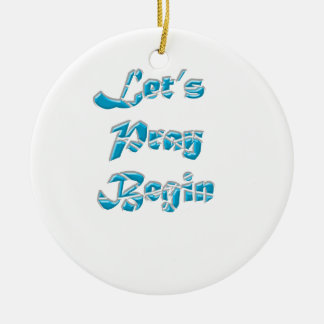 Lets Pray Begin is the best design for everyone Round Ceramic Decoration