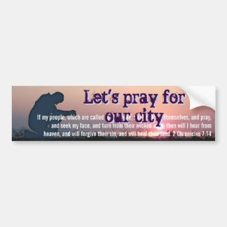let's pray for our city bumper sticker